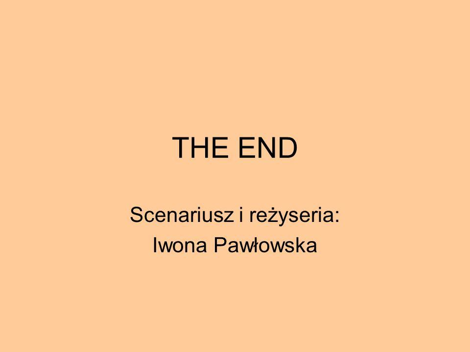 Scenariusz i reżyseria: Iwona Pawłowska