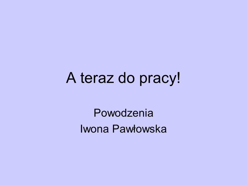 Powodzenia Iwona Pawłowska