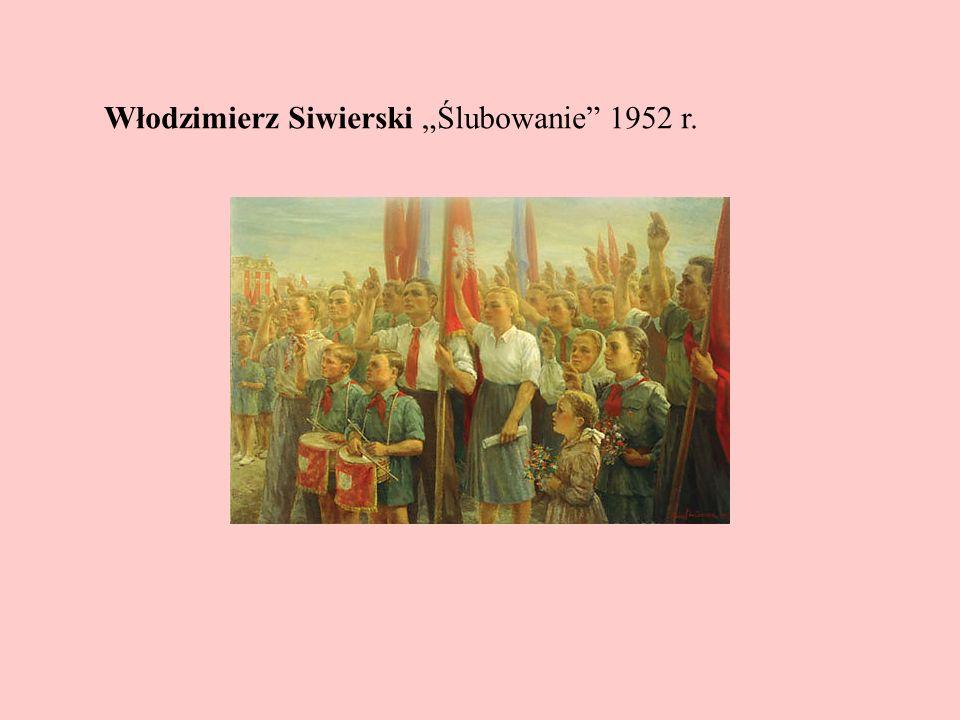 """Włodzimierz Siwierski """"Ślubowanie 1952 r."""