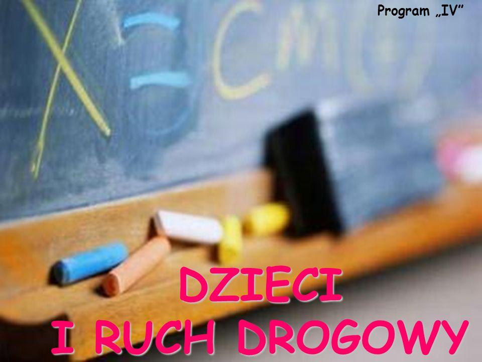 """Program """"IV DZIECI I RUCH DROGOWY"""