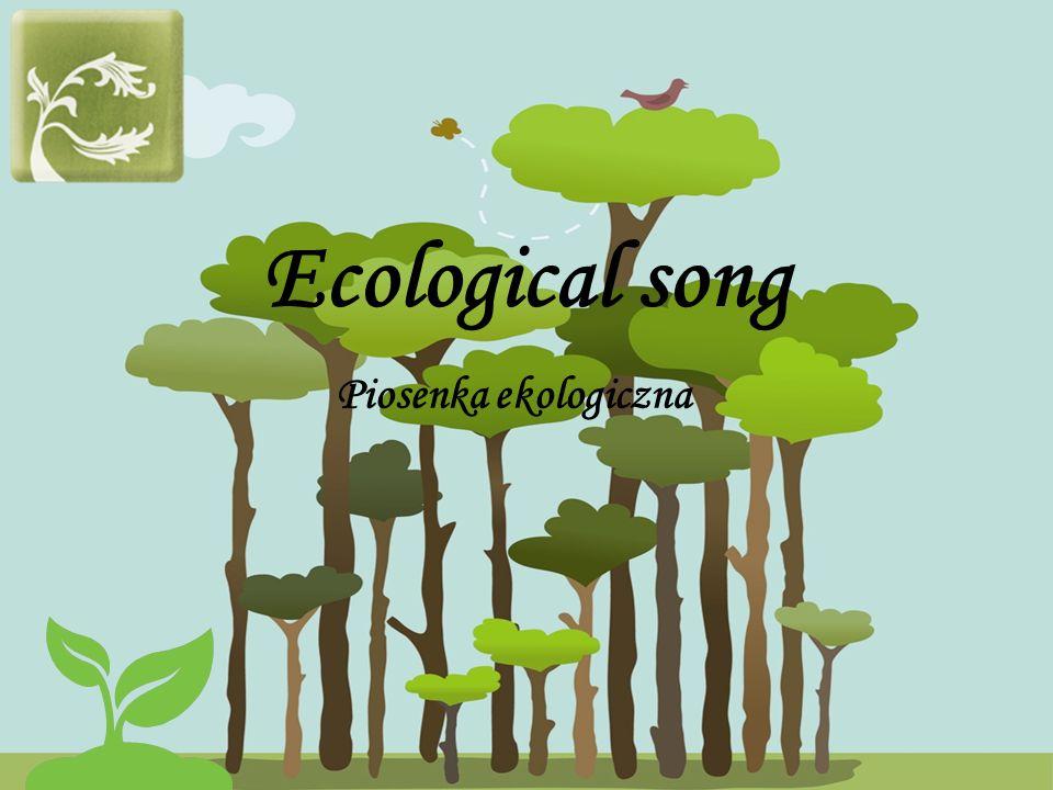 Ecological song Piosenka ekologiczna