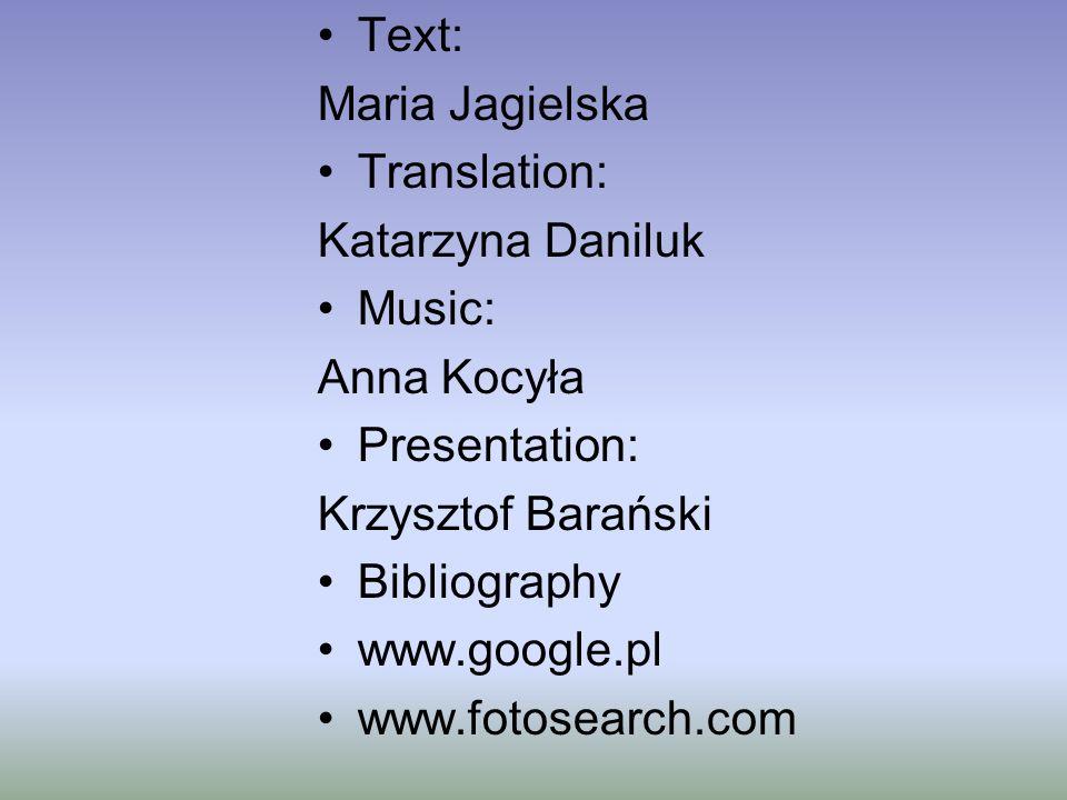 Text: Maria Jagielska. Translation: Katarzyna Daniluk. Music: Anna Kocyła. Presentation: Krzysztof Barański.