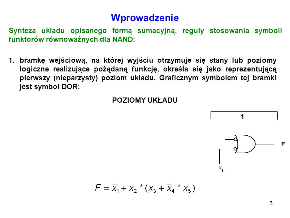 Wprowadzenie Synteza układu opisanego formą sumacyjną, reguły stosowania symboli funktorów równoważnych dla NAND: