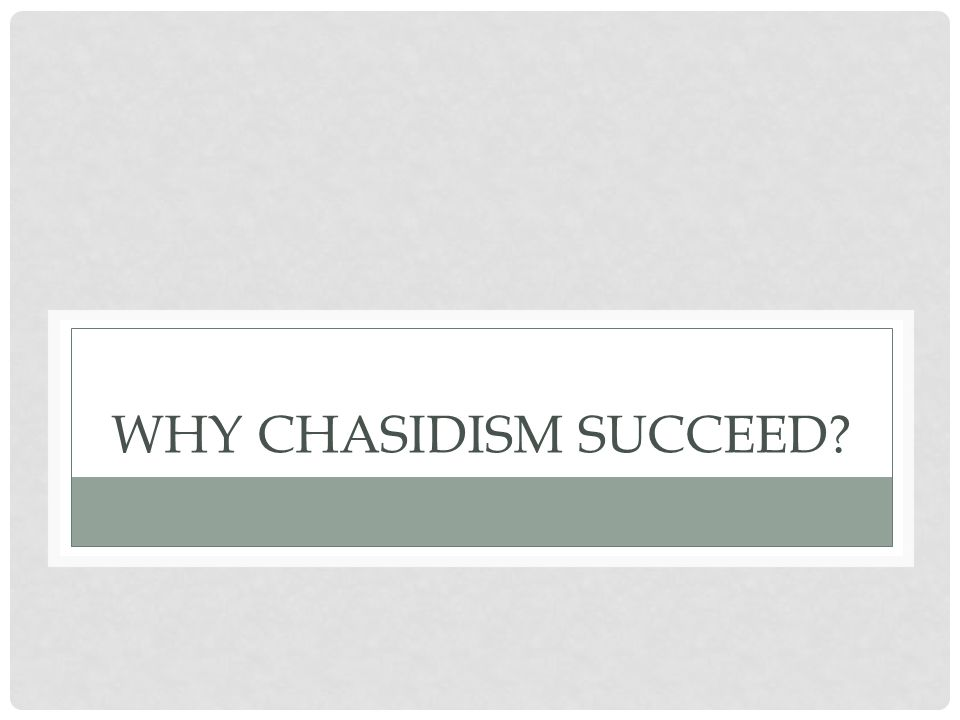 Why Chasidism succeed