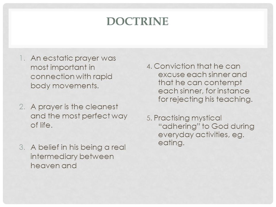 DOCTRINE An ecstatic prayer was most important in connection with rapid body movements. A prayer is the cleanest and the most perfect way of life.