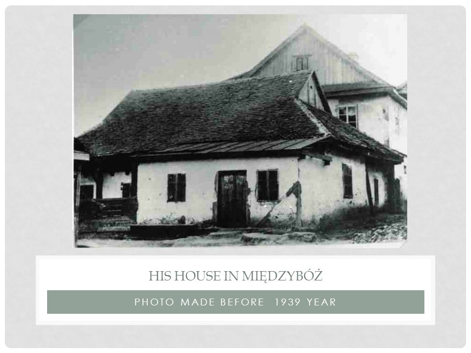 HIS HOUSE IN MIĘDZYBÓŻ PHOTO MADE BEFORE 1939 YEAR