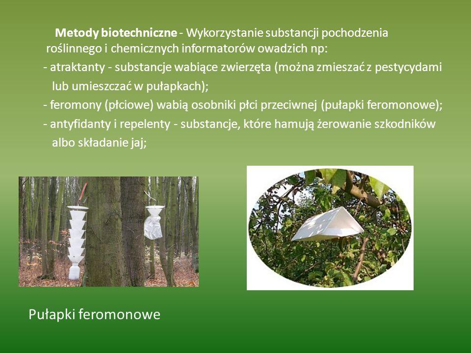 Metody biotechniczne - Wykorzystanie substancji pochodzenia roślinnego i chemicznych informatorów owadzich np: