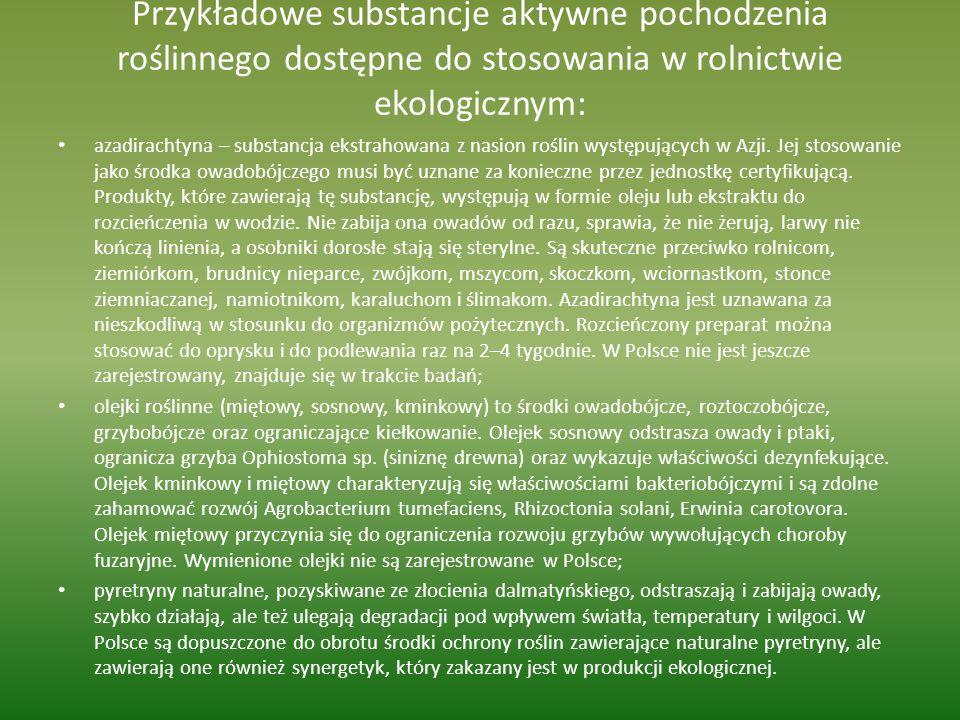 Przykładowe substancje aktywne pochodzenia roślinnego dostępne do stosowania w rolnictwie ekologicznym: