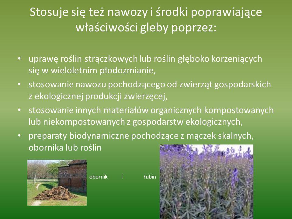 Stosuje się też nawozy i środki poprawiające właściwości gleby poprzez:
