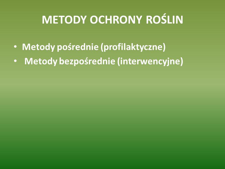 METODY OCHRONY ROŚLIN Metody pośrednie (profilaktyczne)