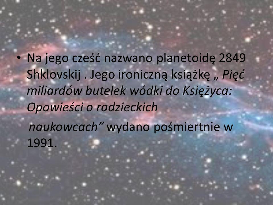 Na jego cześć nazwano planetoidę 2849 Shklovskij