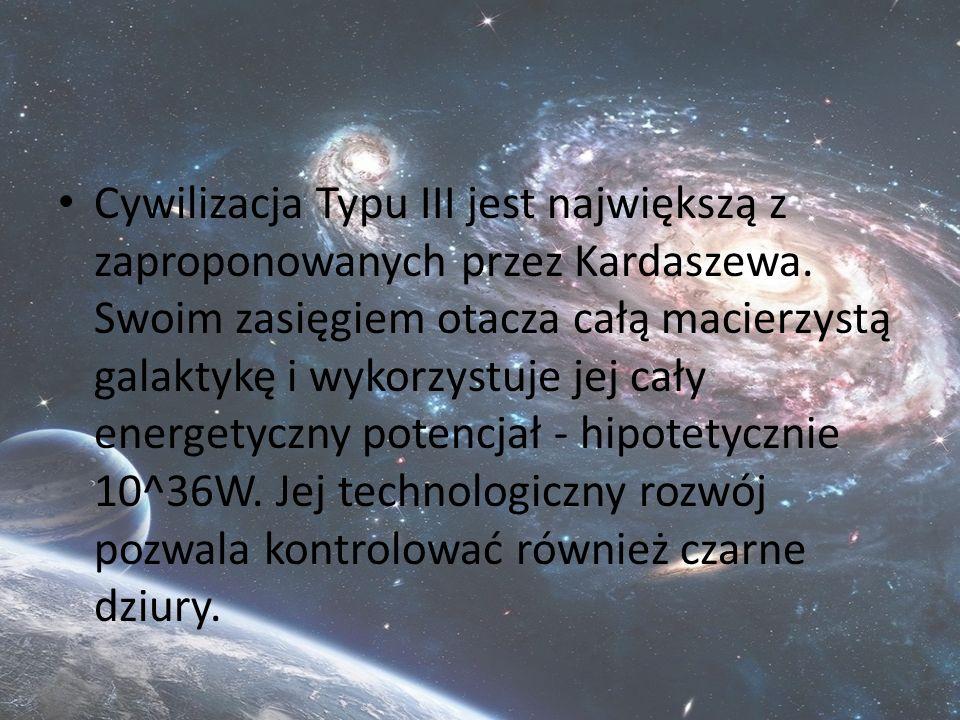 Cywilizacja Typu III jest największą z zaproponowanych przez Kardaszewa.