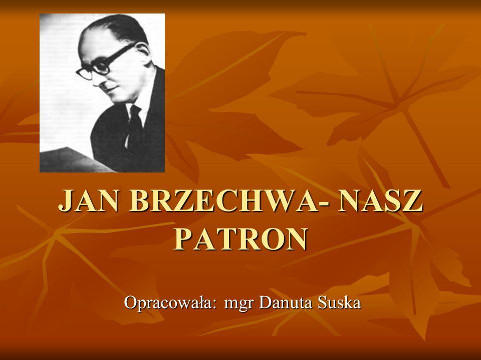 JAN BRZECHWA- NASZ PATRON