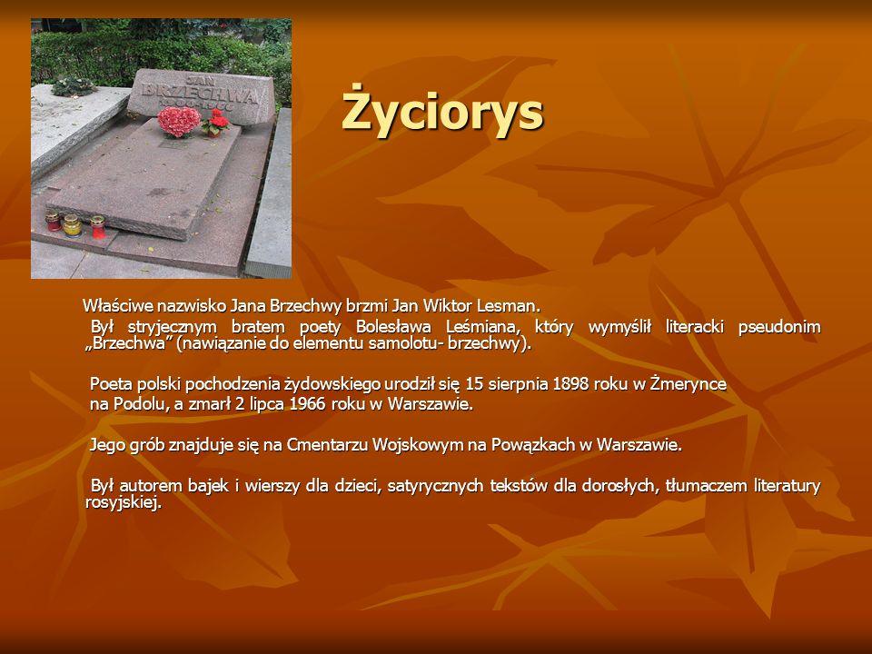 Życiorys Właściwe nazwisko Jana Brzechwy brzmi Jan Wiktor Lesman.