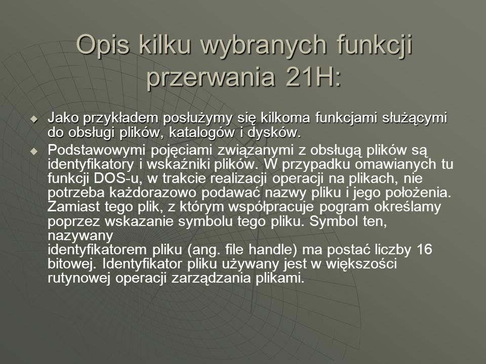 Opis kilku wybranych funkcji przerwania 21H: