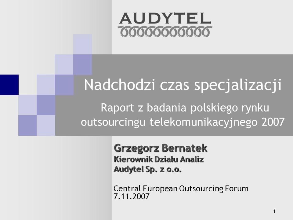 Nadchodzi czas specjalizacji Raport z badania polskiego rynku outsourcingu telekomunikacyjnego 2007