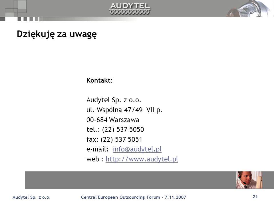 Dziękuję za uwagę Audytel Sp. z o.o. ul. Wspólna 47/49 VII p.
