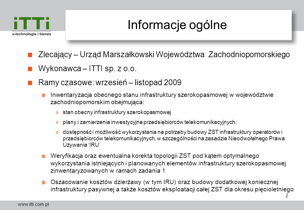 Informacje ogólne Zlecający – Urząd Marszałkowski Województwa Zachodniopomorskiego. Wykonawca – ITTI sp. z o.o.
