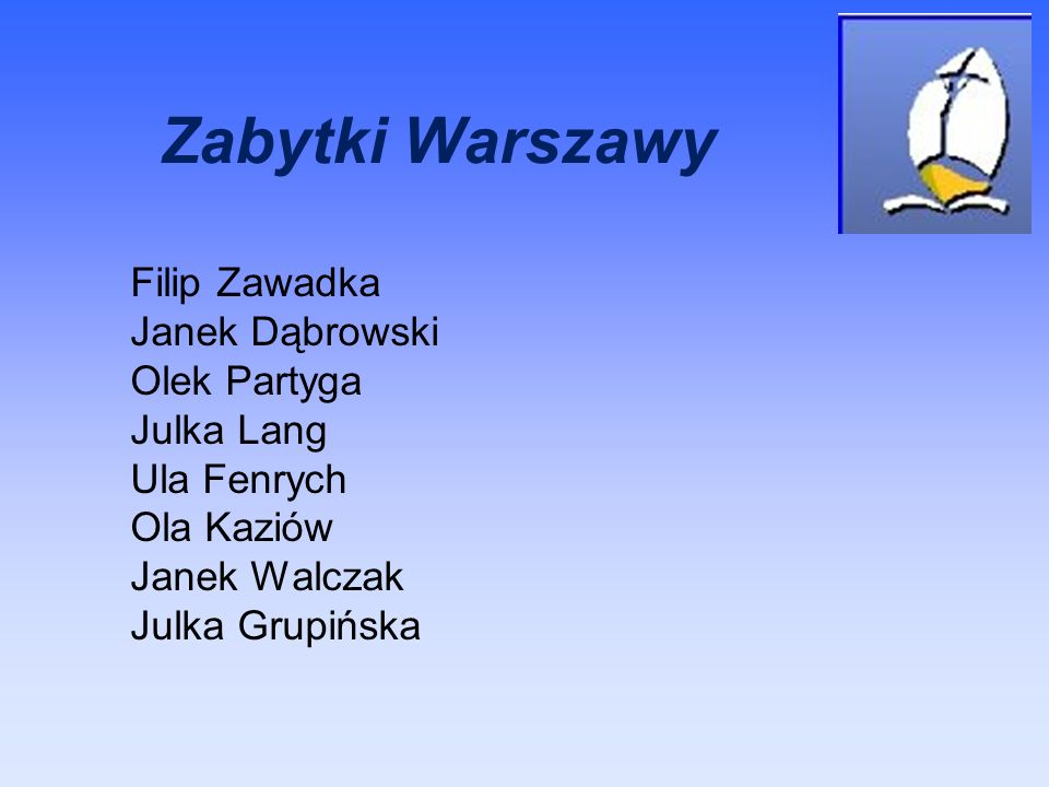 Zabytki Warszawy Filip Zawadka Janek Dąbrowski Olek Partyga Julka Lang