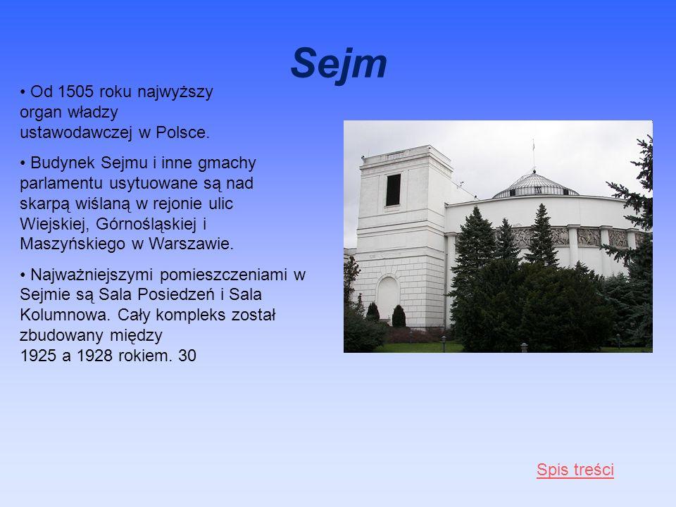 Sejm Od 1505 roku najwyższy organ władzy ustawodawczej w Polsce.