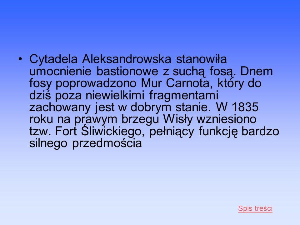 Cytadela Aleksandrowska stanowiła umocnienie bastionowe z suchą fosą