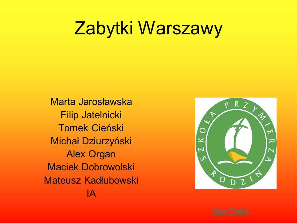 Zabytki Warszawy Marta Jarosławska Filip Jatelnicki Tomek Cieński
