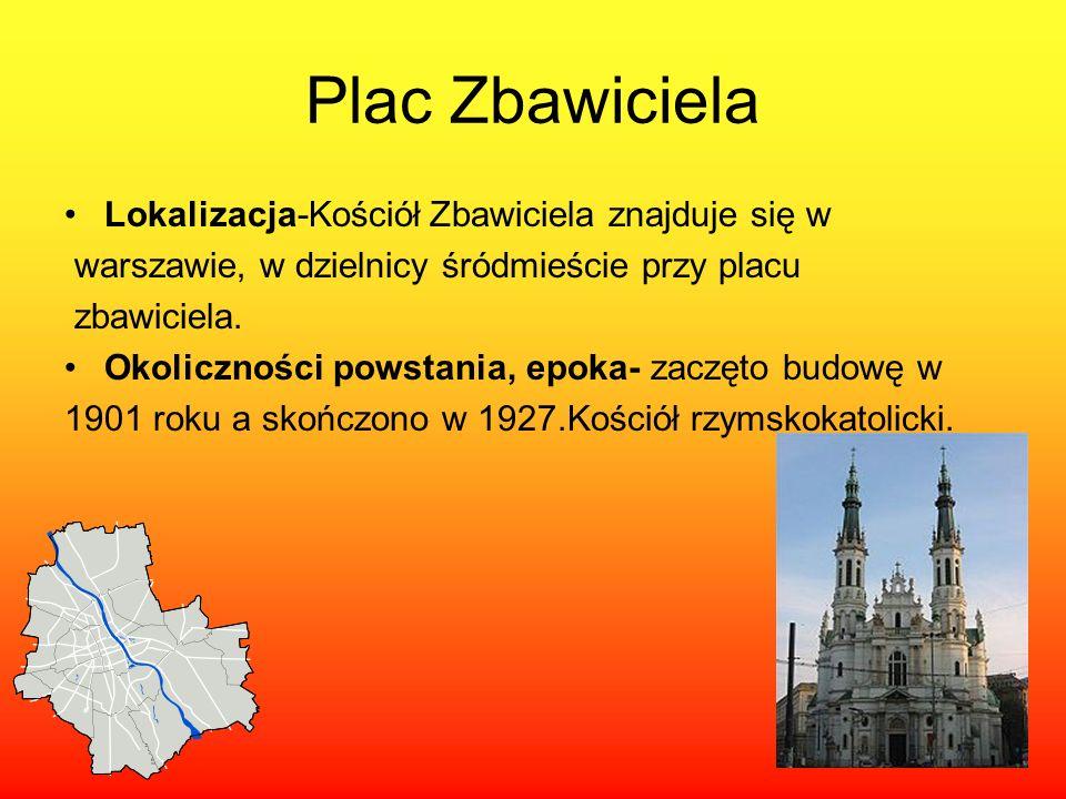 Plac Zbawiciela Lokalizacja-Kościół Zbawiciela znajduje się w