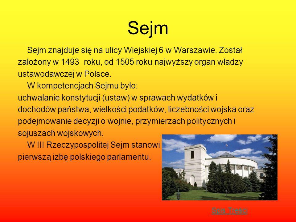 Sejm Sejm znajduje się na ulicy Wiejskiej 6 w Warszawie. Został