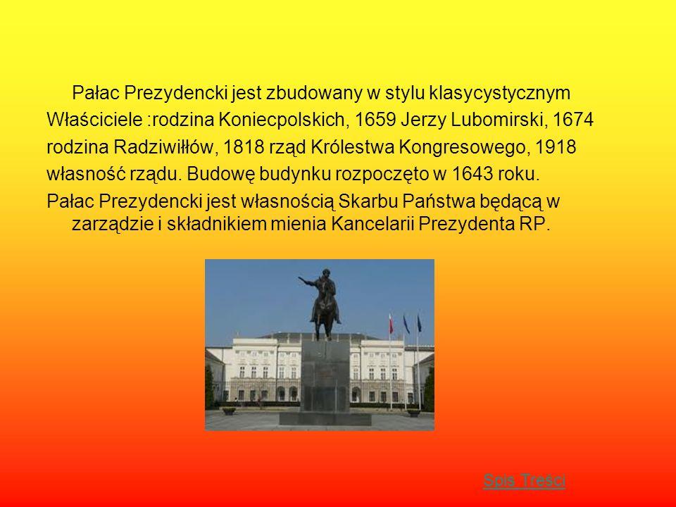 Pałac Prezydencki jest zbudowany w stylu klasycystycznym