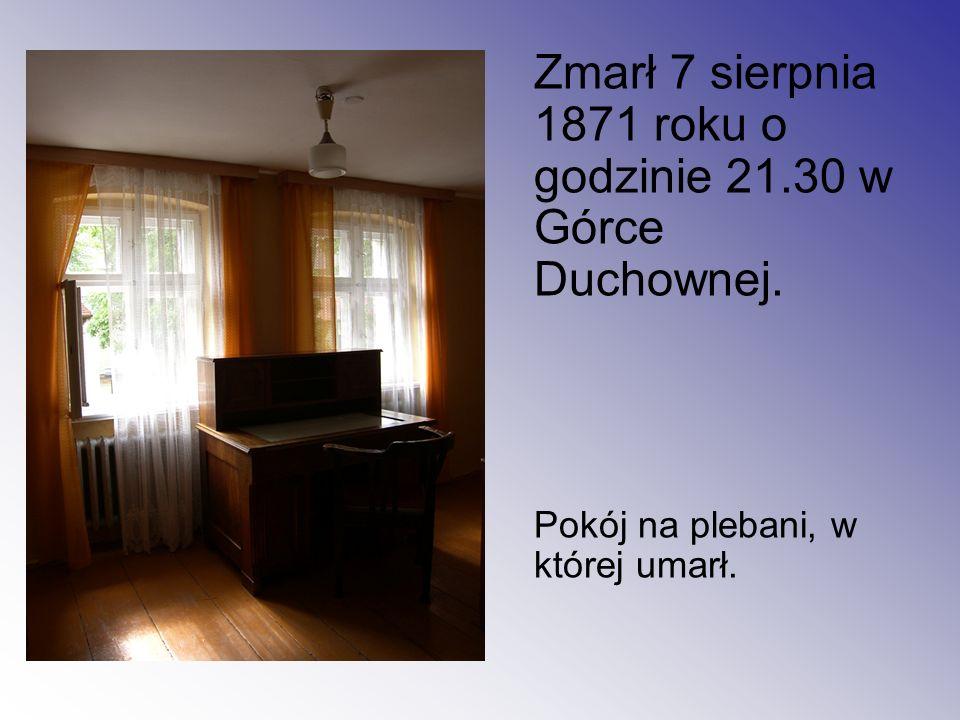 Zmarł 7 sierpnia 1871 roku o godzinie 21.30 w Górce Duchownej.