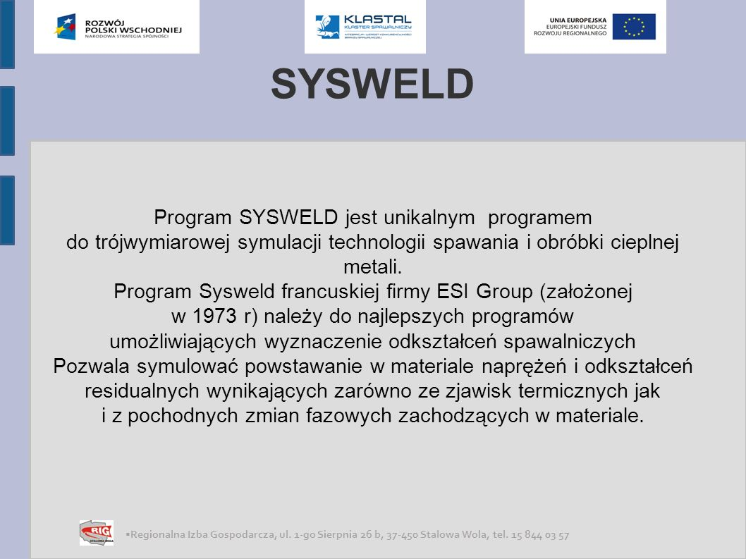 SYSWELD Program SYSWELD jest unikalnym programem