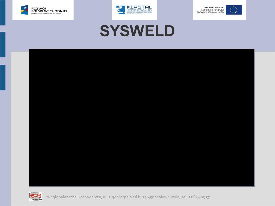 SYSWELD Regionalna Izba Gospodarcza, ul. 1-go Sierpnia 26 b, 37-450 Stalowa Wola, tel. 15 844 03 57