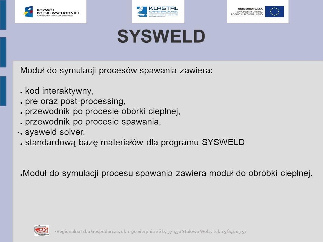 SYSWELD Moduł do symulacji procesów spawania zawiera: