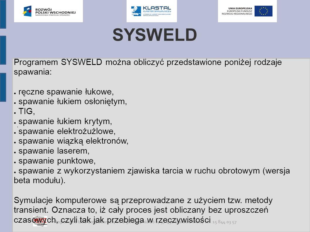 SYSWELD Programem SYSWELD można obliczyć przedstawione poniżej rodzaje spawania: ręczne spawanie łukowe,