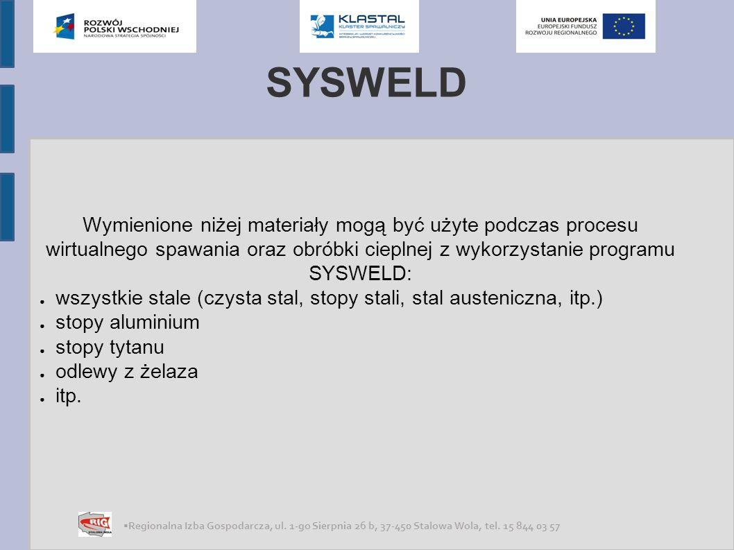 SYSWELD Wymienione niżej materiały mogą być użyte podczas procesu wirtualnego spawania oraz obróbki cieplnej z wykorzystanie programu SYSWELD: