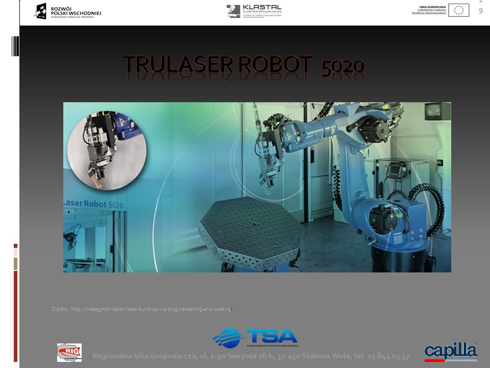 trulaser robot 5020 Źródło : http://mesagmbh.de/en/laser-build-up-welding-hardening-and-coating/
