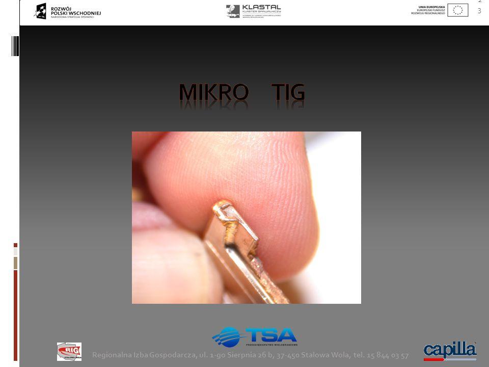 mikro tig Regionalna Izba Gospodarcza, ul. 1-go Sierpnia 26 b, 37-450 Stalowa Wola, tel.