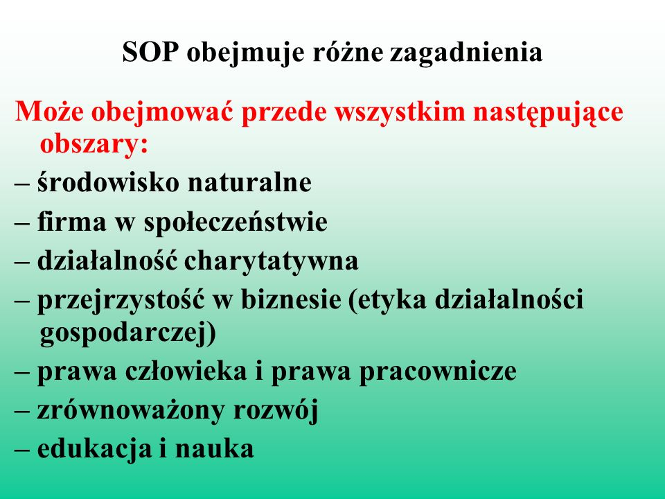 SOP obejmuje różne zagadnienia