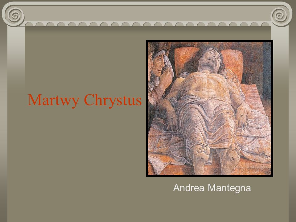 Martwy Chrystus Andrea Mantegna