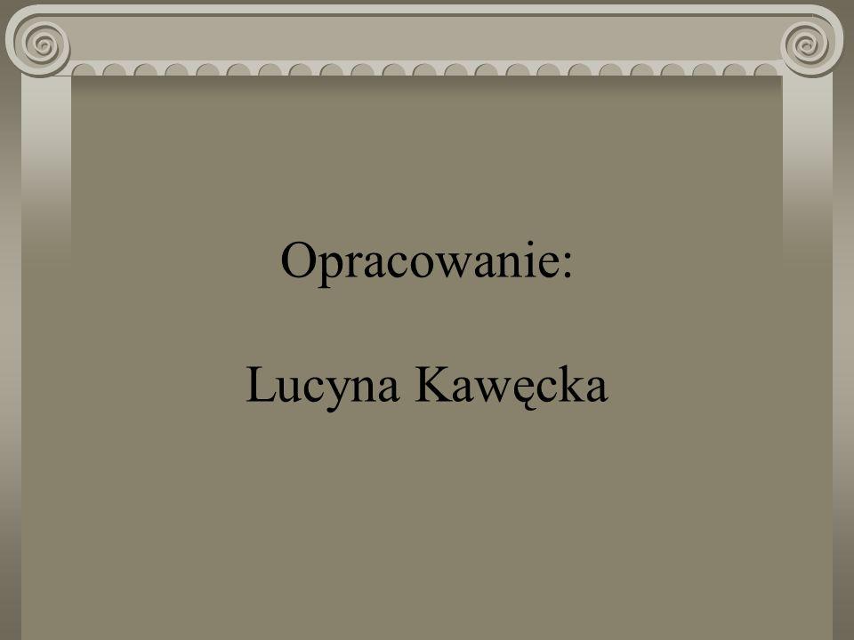 Opracowanie: Lucyna Kawęcka