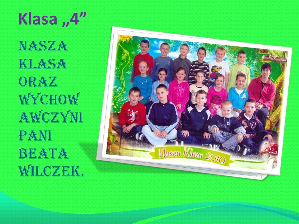 """Klasa """"4 Nasza klasa oraz wychow awczyni Pani Beata Wilczek."""