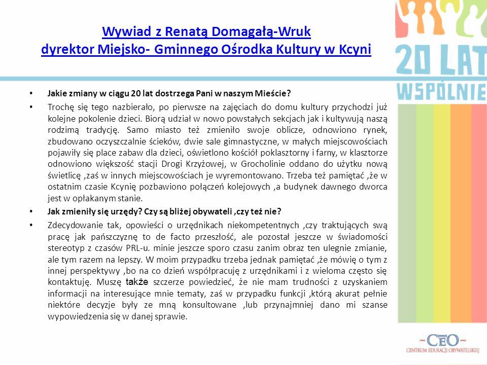 Wywiad z Renatą Domagałą-Wruk dyrektor Miejsko- Gminnego Ośrodka Kultury w Kcyni