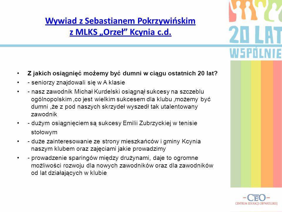 """Wywiad z Sebastianem Pokrzywińskim z MLKS """"Orzeł Kcynia c.d."""