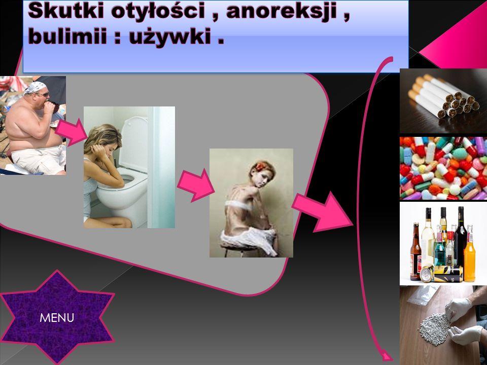 Skutki otyłości , anoreksji , bulimii : używki .