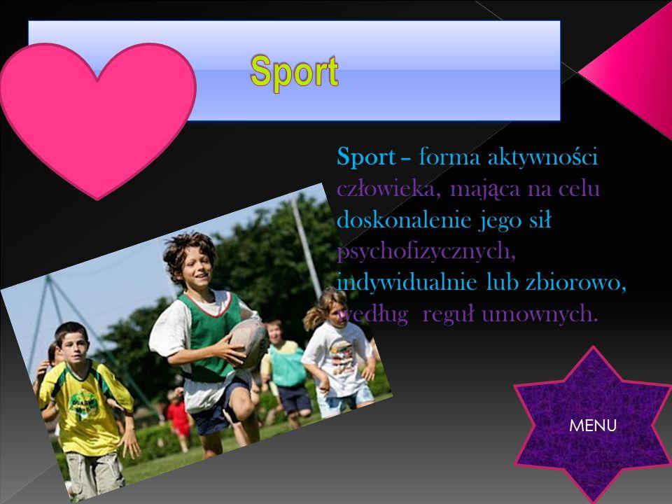 Sport Sport – forma aktywności człowieka, mająca na celu doskonalenie jego sił psychofizycznych, indywidualnie lub zbiorowo, według reguł umownych.