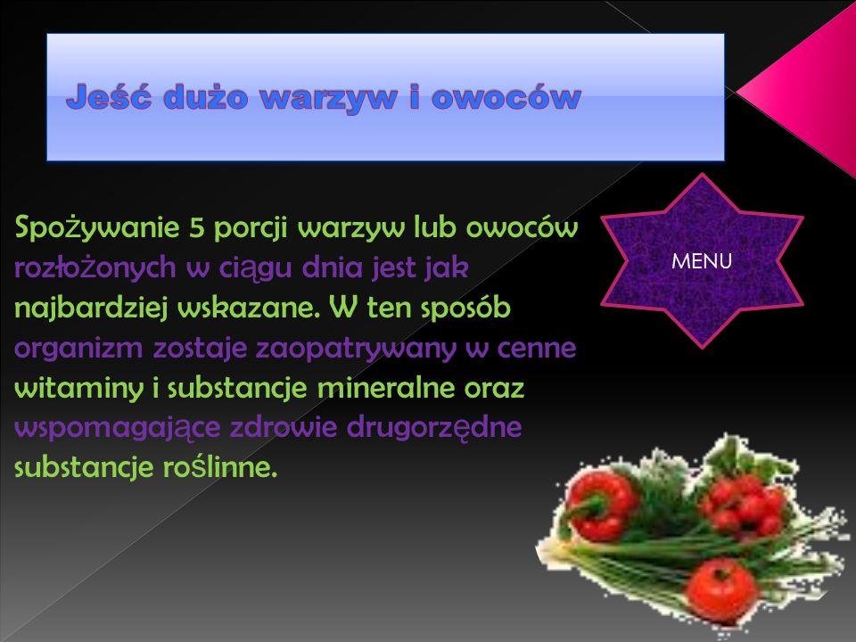 Jeść dużo warzyw i owoców