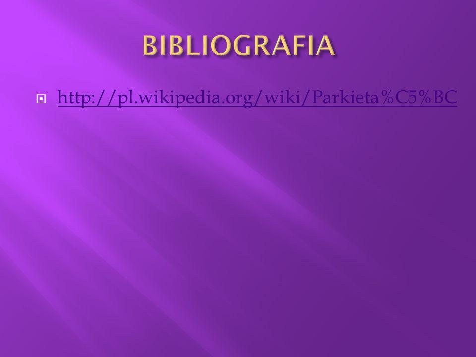 BIBLIOGRAFIA http://pl.wikipedia.org/wiki/Parkieta%C5%BC