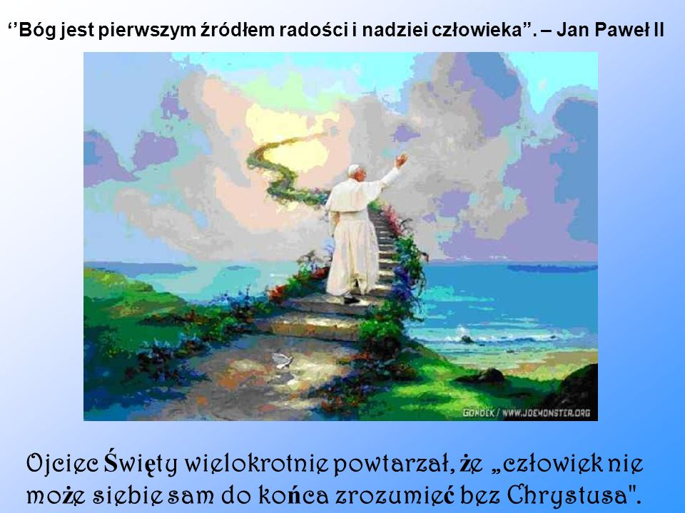 ''Bóg jest pierwszym źródłem radości i nadziei człowieka''