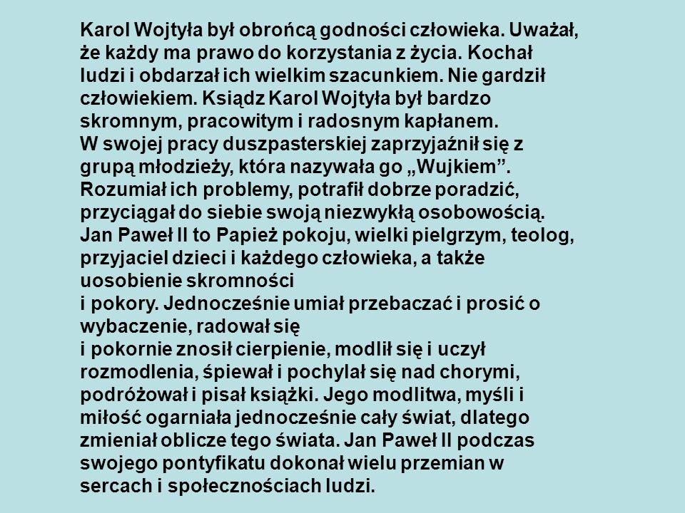 Karol Wojtyła był obrońcą godności człowieka