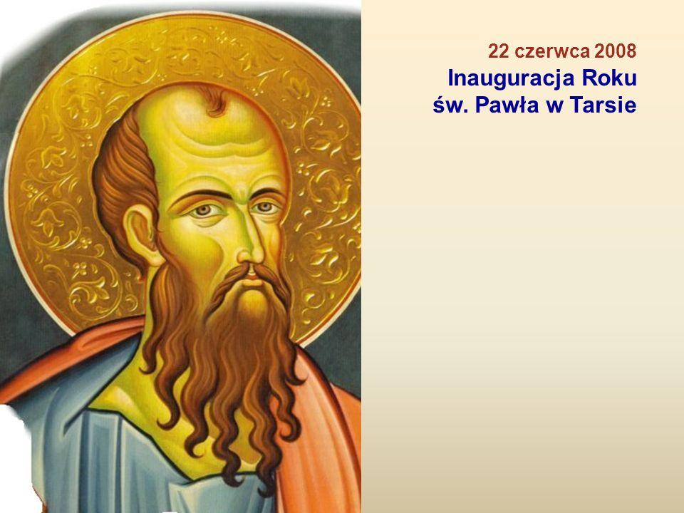 22 czerwca 2008 Inauguracja Roku św. Pawła w Tarsie